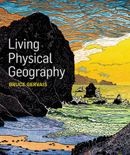 Living Physical Geography by Bruce Gervais