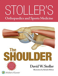 Stoller's Orthopaedics and Sports Medicine