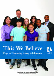 This We Believe by National Middle School Association