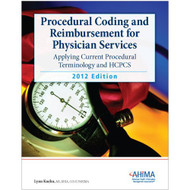 Procedural Coding And Reimbursement For Physician Services - Lynn Kuehn