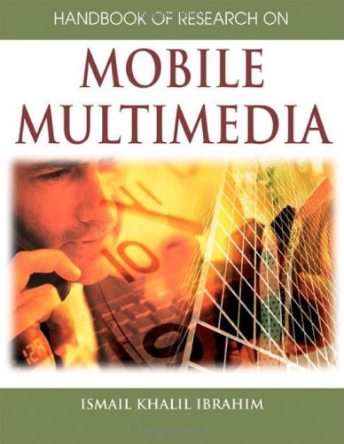 Handbook Of Research On Mobile Multimedia Volume 1