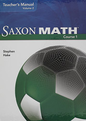 Saxon Math Course 1 Volume 2 Teacher Manual by SAXON PUBLISHERS