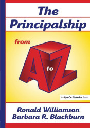 Principalship from A to Z by Ronald Williamson