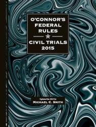 O'Connor's Federal Rules * Civil Trials 2015