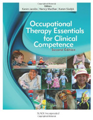 Occupational Therapy Essentials for Clinical Competence  by Karen A Jacobs