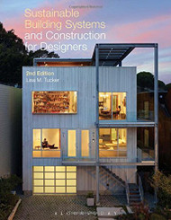 Sustainable Building Systems And Construction For Designers
