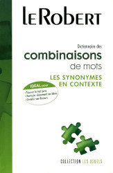 Le Robert Dictionnaire De Combinaisons De Mots - Un Dictionnaire Unique Pour Trouver Le Bon Mot [ French Dictionary Of Word Combinations ] - Collection Relie