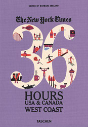 The New York Times: 36 Hours USA & Canada, West Coast