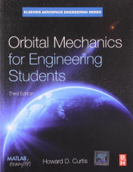 Orbital Mechanics For Engineering Students - Howard Curtis