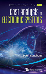 Cost Analysis of Electronic Systems by Peter Sandborn