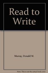 Read To Write by Donald Murray