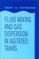Fluid Mixing And Gas Dispersion In Agitated Tanks