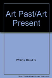 Art Past Art Present by Wilkins David