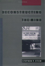 Deconstructing The Mind by Stephen Stich