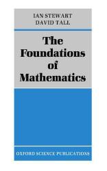 The Foundations Of Mathematics - Ian Stewart
