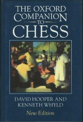 The Oxford Companion To Chess by David Hooper