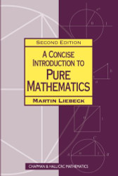 Concise Introduction To Pure Mathematics