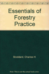 Essentials Of Forestry Practice by Charles Stoddard