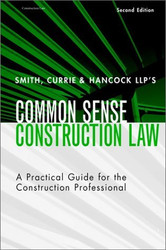 Smith Currie And Hancock's Common Sense Construction Law