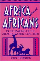 Africa And Africans In The Making Of The Atlantic World 1400-1680