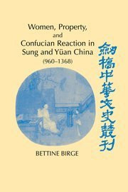 Women Property And Confucian Reaction In Sung And YüAn China