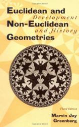Euclidean And Non-Euclidean Geometries - Marvin Greenberg