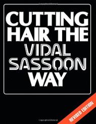 Cutting Hair The Vidal Sassoon Way by Vidal Sassoon