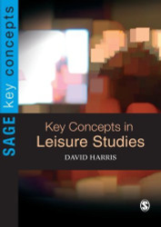 Key Concepts In Leisure Studies by David Harris