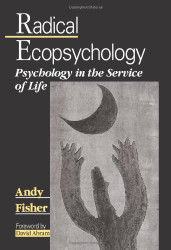 Radical Ecopsychology - Andy Fisher