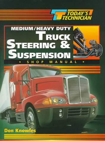 Today's Technician Medium/Heavy Duty Truck Steering And Suspension Systems