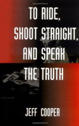 To Ride Shoot Straight and Speak the Truth