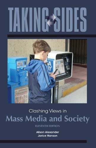 Taking Sides Clashing Views In Mass Media And Society Expanded