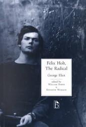 Felix Holt The Radical - George Eliot