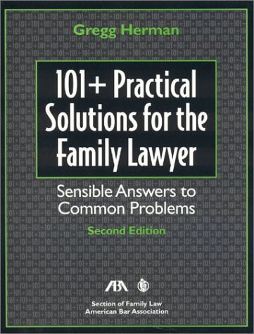 101+ Practical Solutions For The Family Lawyer
