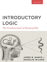 Introductory Logic Teacher's Edition - The Fundamentals of Thinking Well