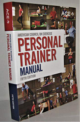American Council on Exercise (ACE) Personal Trainer Manual by Cedric Bryant
