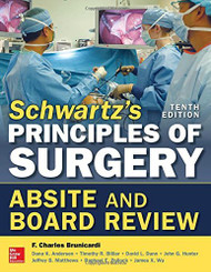 Schwartz's Principles of Surgery ABSITE and Board Review 10/e