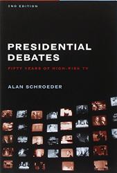 Presidential Debates by Alan Schroeder