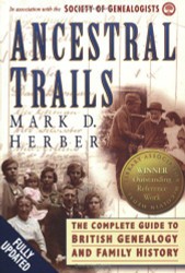 Ancestral Trails The Complete Guide to British Genealogy and Family History