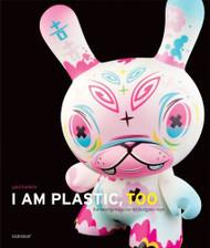 I Am Plastic Too