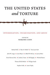 The United States And Torture by Marjorie Cohn