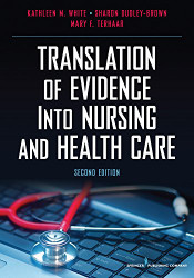 Translation of Evidence into Nursing and Health Care by White