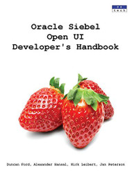 Oracle Siebel Open UI Developer's Handbook
