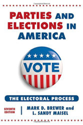 Parties and Elections in America: The Electoral Process by Mark Brewer