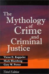 Mythology of Crime and Criminal Justice