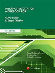 Interactive Citation Workbook for ALWD Guide to Legal Citation