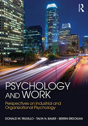 Psychology and Work by Donald Truxillo