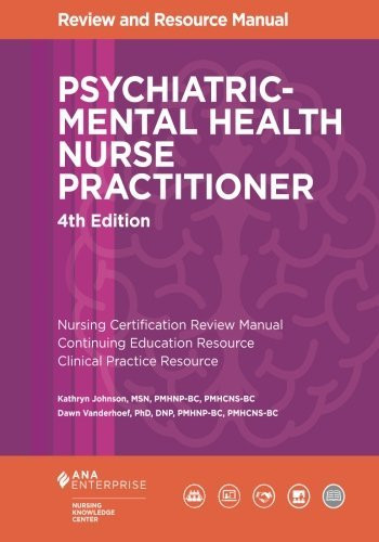 Psychiatric-Mental Health Nurse Practitioner Review Manual