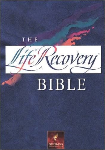 The Life Recovery Bible: NLT1