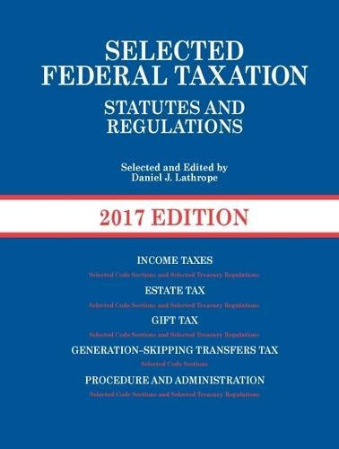 Selected Federal Taxation Statutes And Regulations